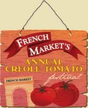 French Market's Annual Creole Tomato Festival, June 8 & 9